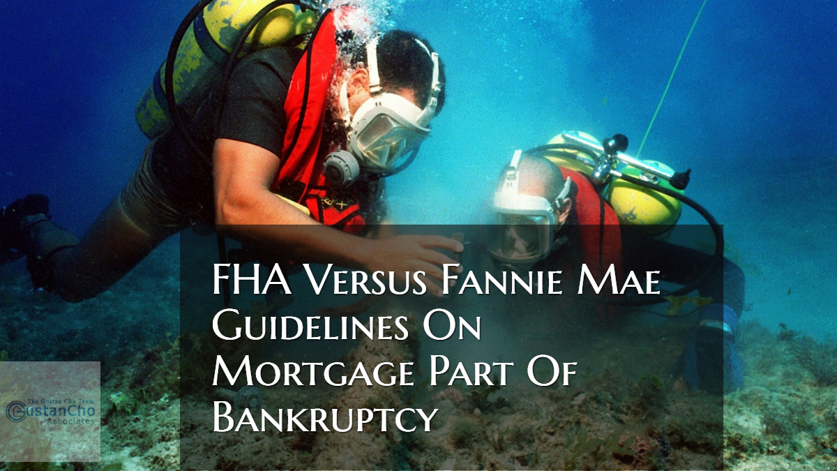 FHA Versus Fannie Mae Guidelines On Mortgage Part Of Bankruptcy