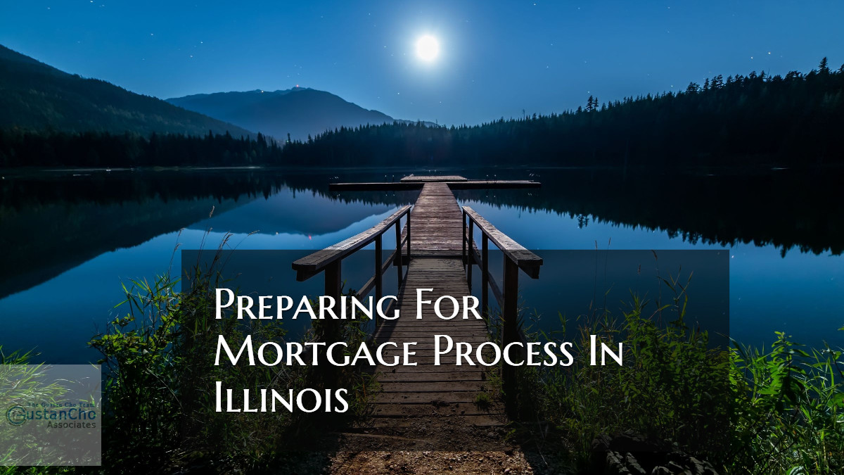 Preparing For Mortgage Process In Illinois On Home Purchase