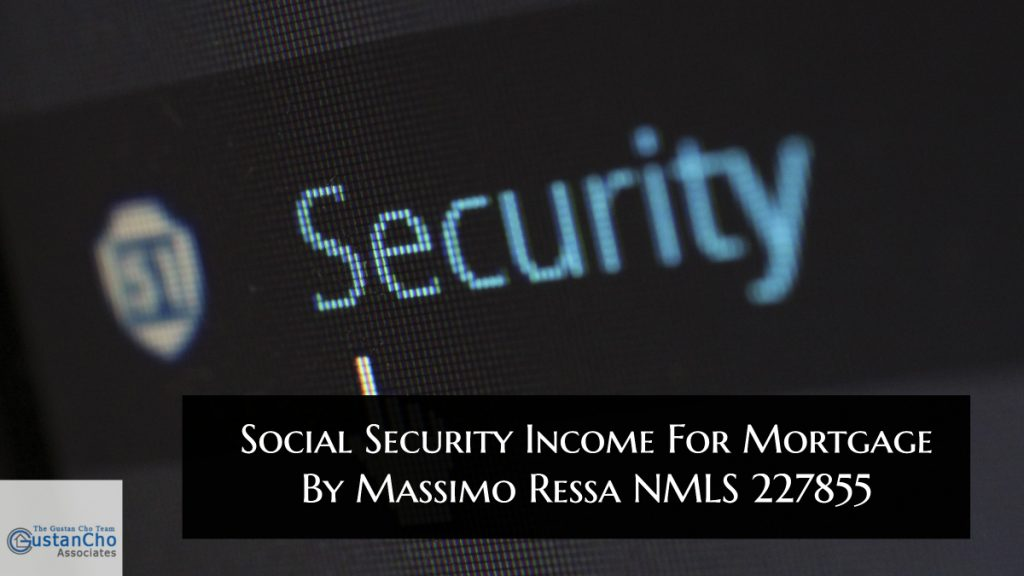 Social Security Income For Mortgage By Massimo Ressa NMLS 227855