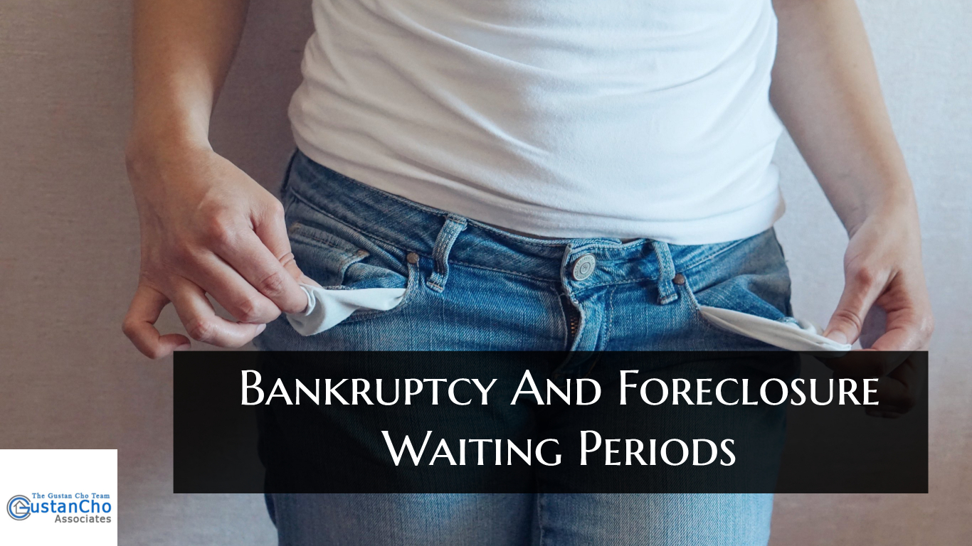Bankruptcy And Foreclosure Waiting Periods To Qualify For Mortgage