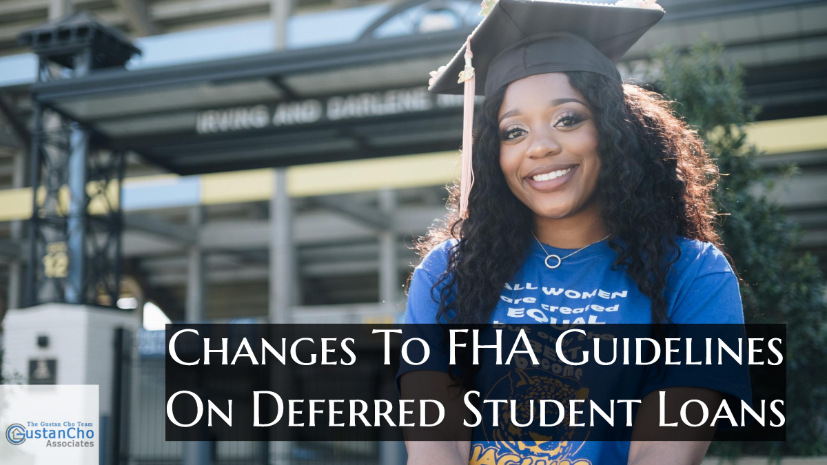 Changes To FHA Guidelines On Deferred Student Loans