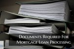 Documents Required For Mortgage Loan Processing