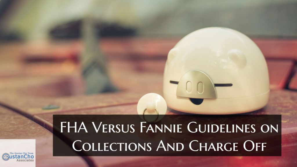 FHA Versus Fannie Guidelines on Collections And Charge Off