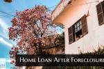 Home Loan After Foreclosure