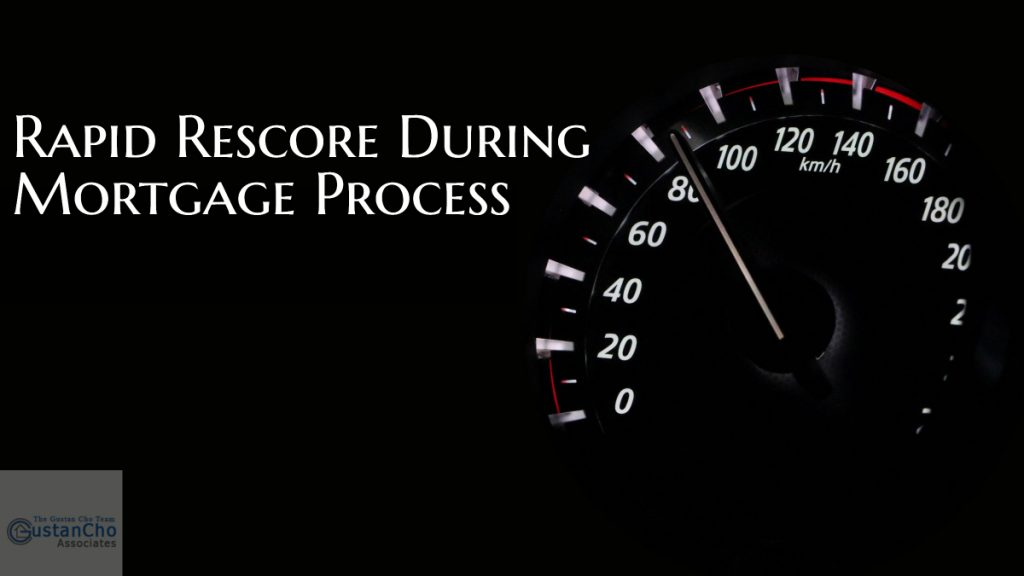 Rapid Rescore During Mortgage Process