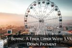 Buying A Fixer Upper With 3.5% Down Payment