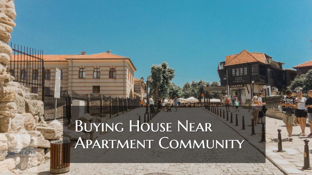 Buying House Near Apartment Community