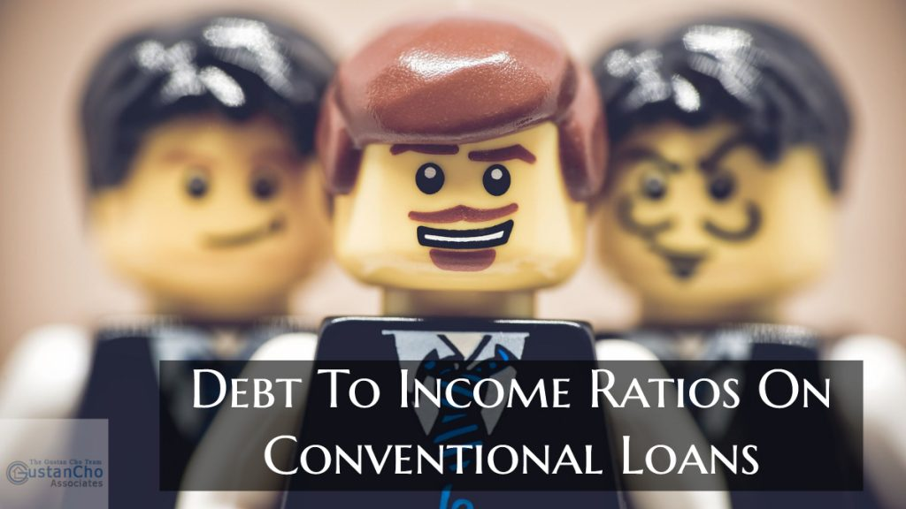 Debt To Income Ratios On Conventional Loans