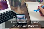 Employment During Mortgage Process