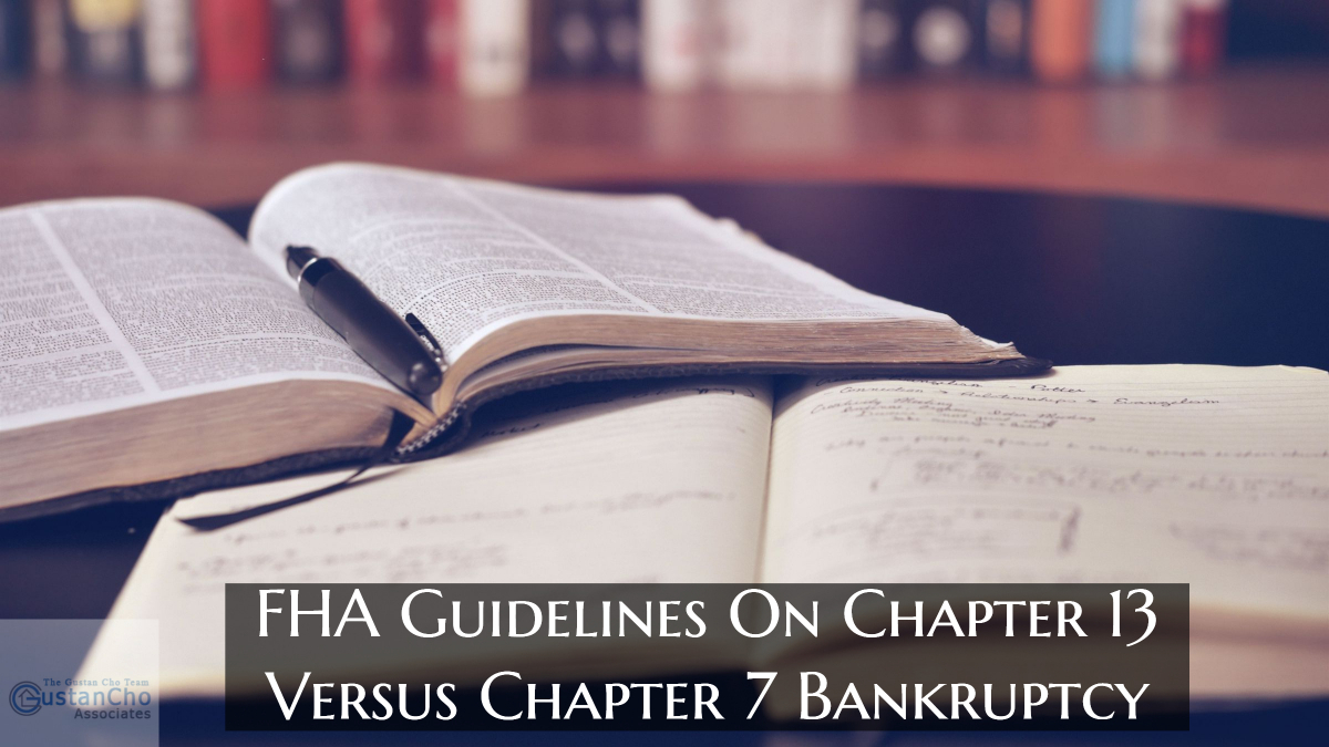 FHA Guidelines On Chapter 13 Versus Chapter 7 Bankruptcy