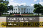 Government Shutdown Affecting Housing Market