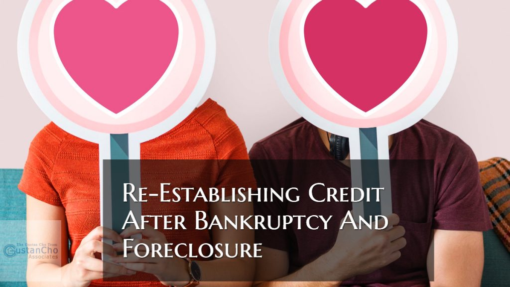 Re-Establishing Credit After Bankruptcy And Foreclosure