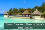 Short Sale And Deed In Lieu Of Foreclosure