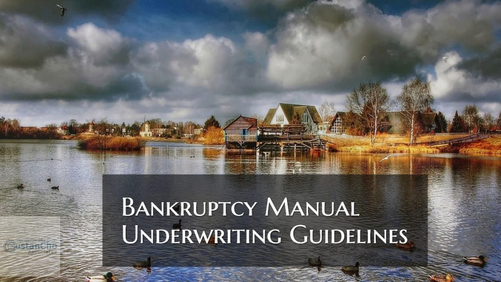 Bankruptcy Manual Underwriting Guidelines