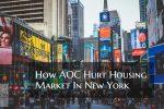 How AOC Hurt Housing Market