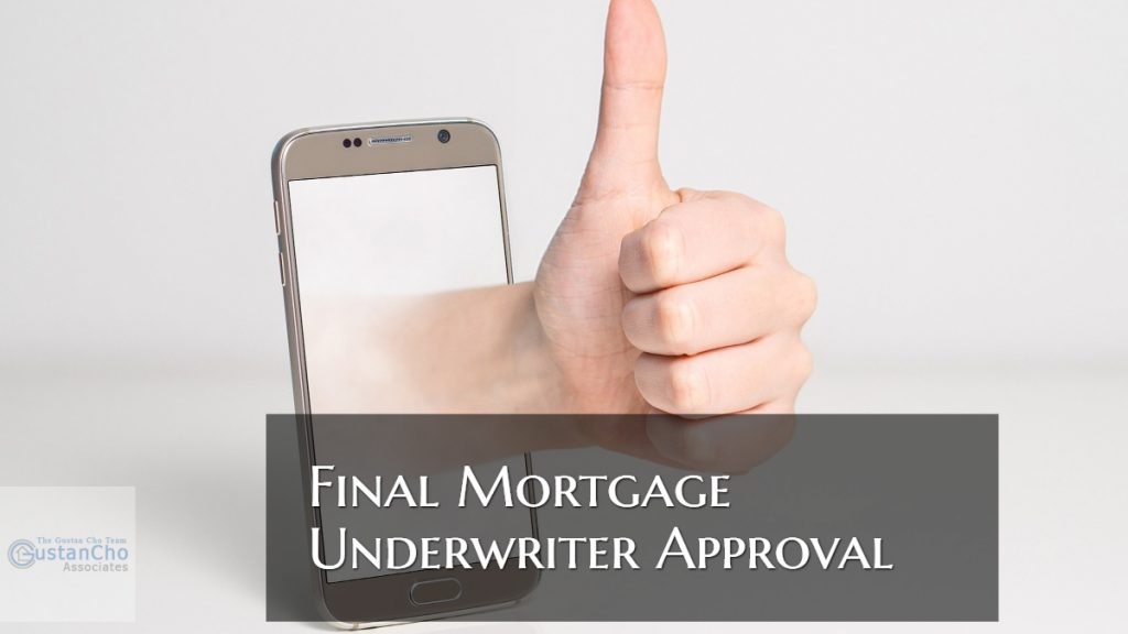 Final Mortgage Underwriter Approval