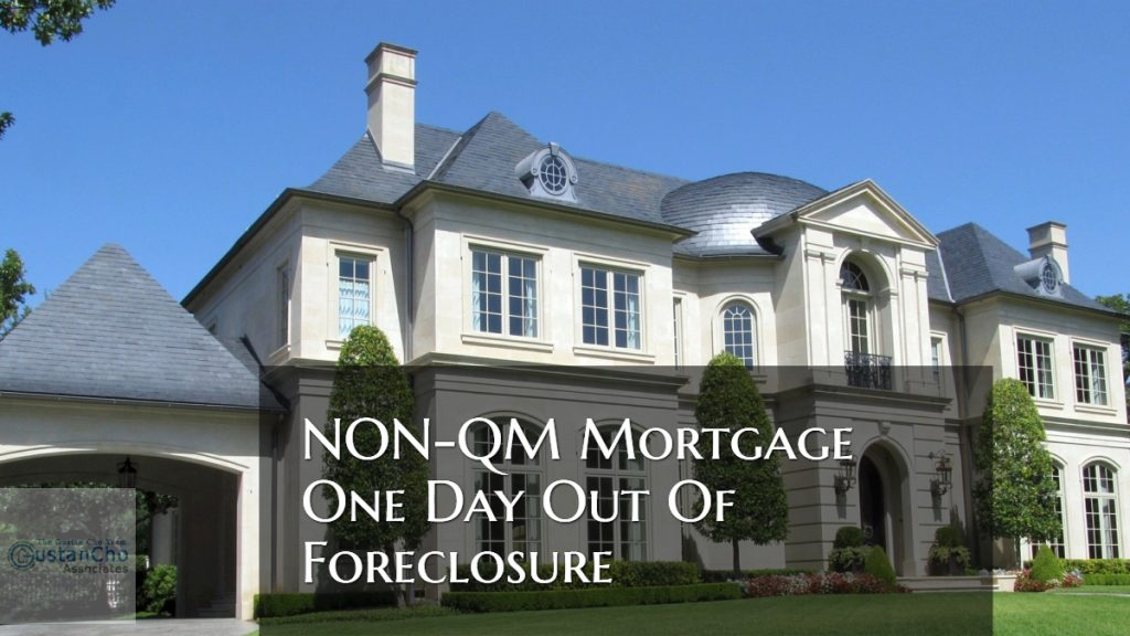 NON-QM Mortgage One Day Out Of Foreclosure