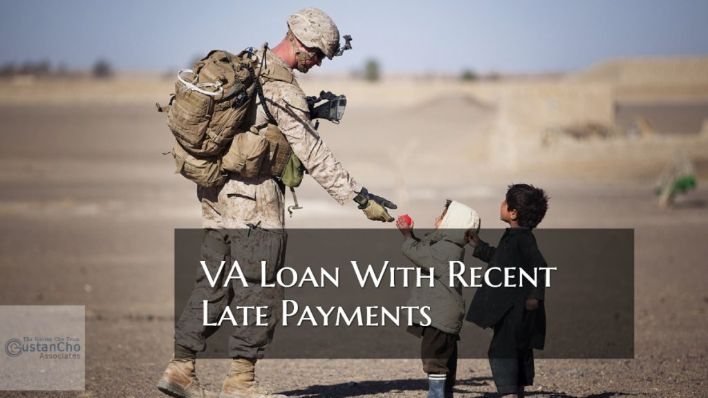 VA Loan With Recent Late Payments