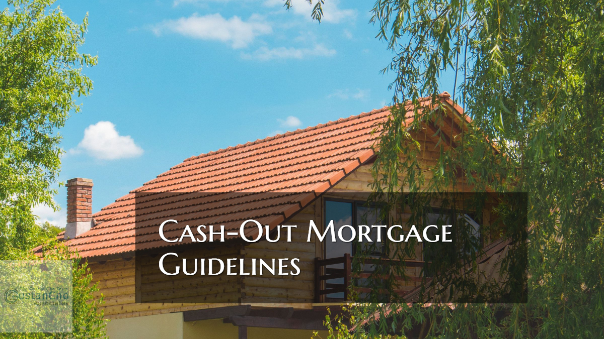 Cash-Out Mortgage Guidelines