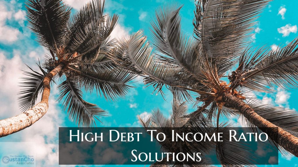 High Debt To Income Ratio Solutions