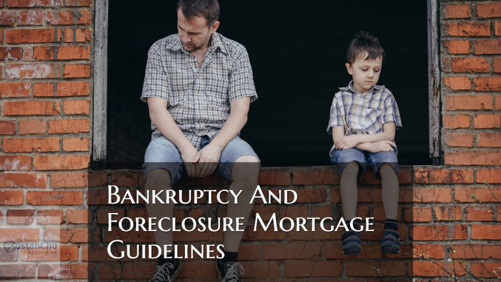 Bankruptcy And Foreclosure Mortgage Guidelines