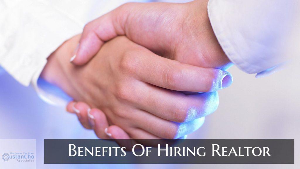 Benefits Of Hiring Realtor