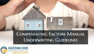 What are Compensating Factors Manual Underwriting Guidelines