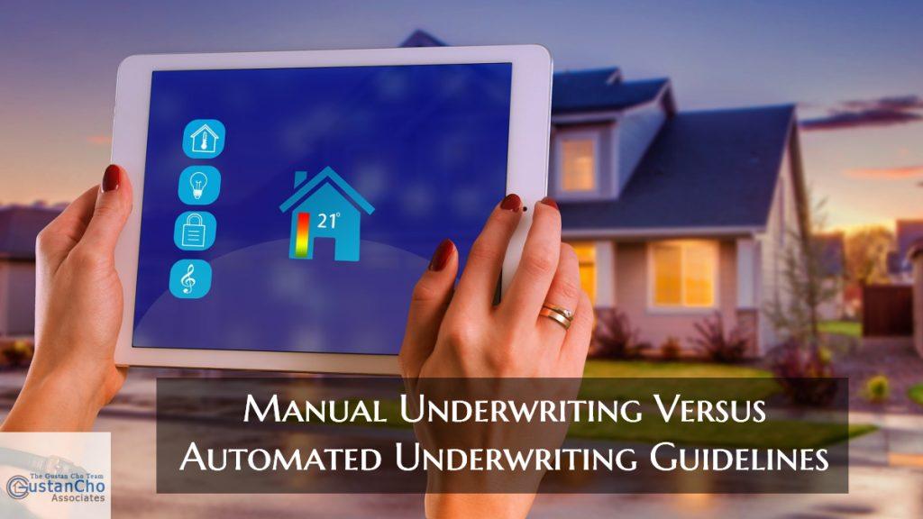 Manual Underwriting Versus Automated Underwriting Guidelines