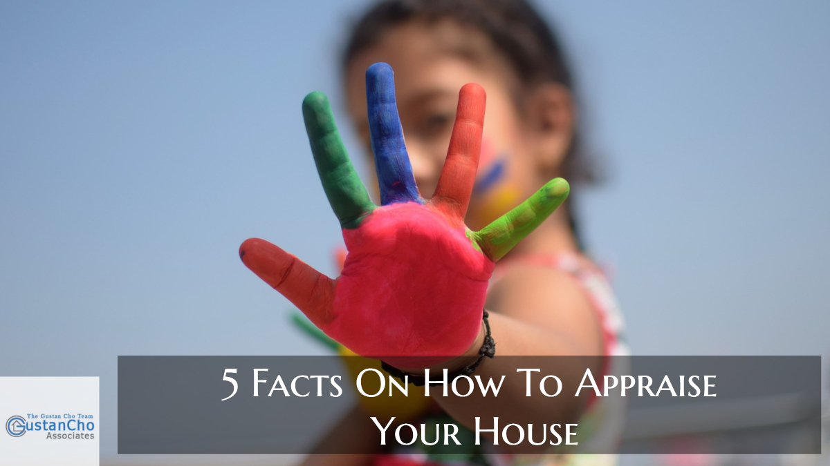 5 Must Know Facts On How To Appraise Your House