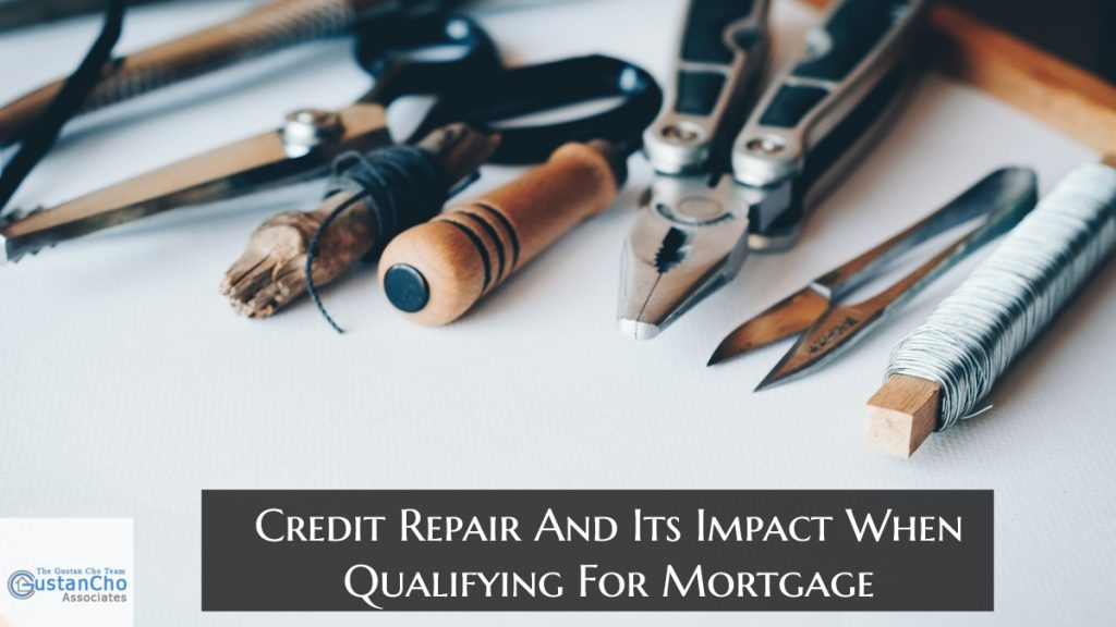 Credit Repair And Its Impact When Qualifying For Mortgage