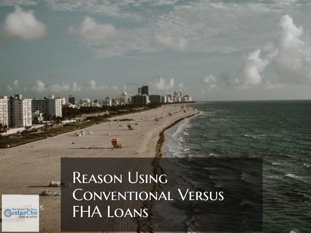 Reason Using Conventional Versus FHA Loans