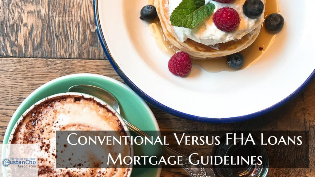 Conventional Versus FHA Loans Mortgage Guidelines