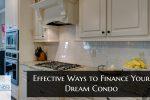 Effective Ways to Finance Your Dream Condo
