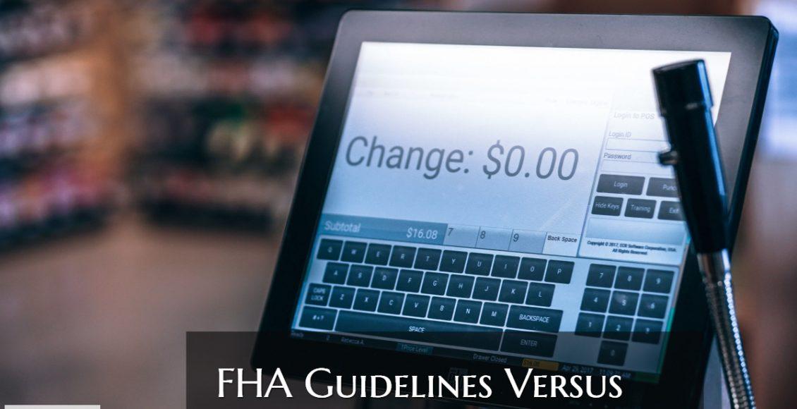FHA Guidelines Versus Overlays