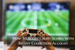 How To Boost Credit Scores With Recent Collection Account