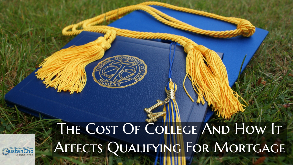 The Cost Of College And How It Affects Qualifying For Mortgage