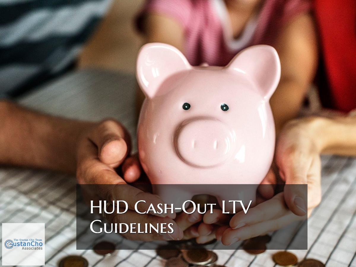 HUD Cash-Out Refinance LTV Guidelines