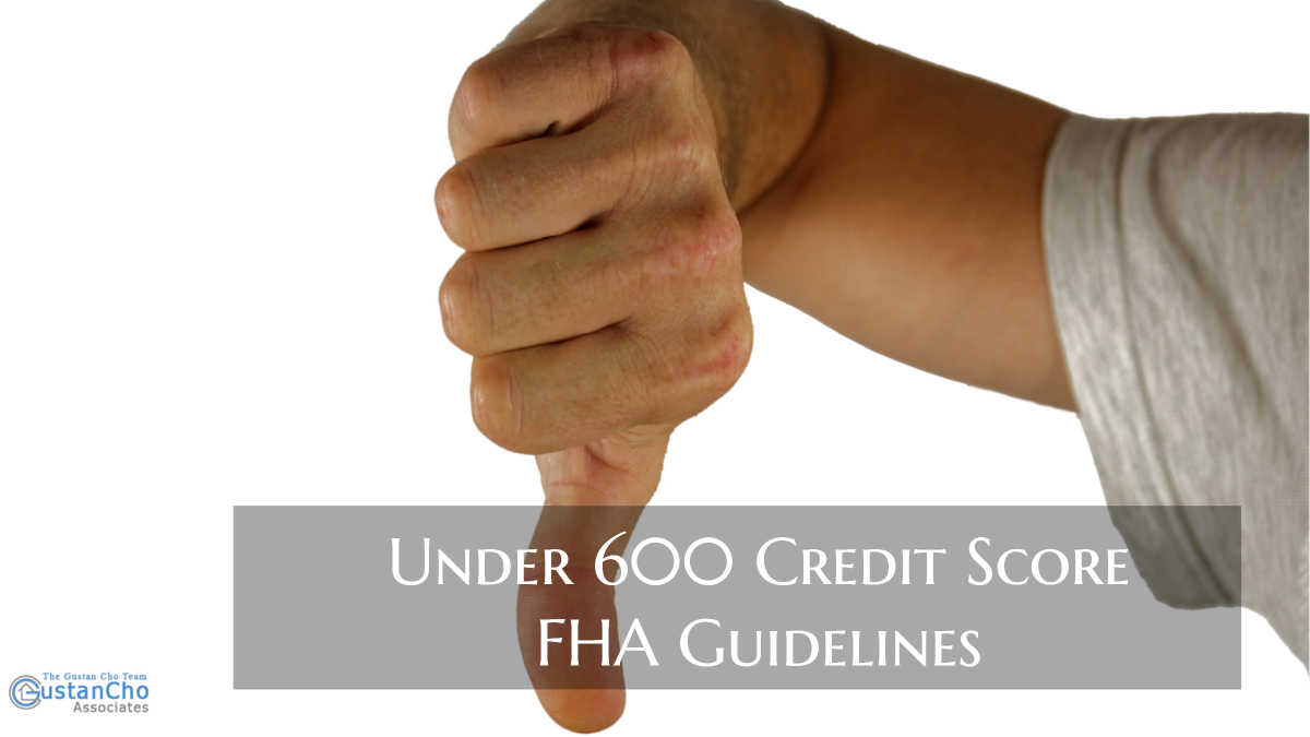 Under 600 Credit Score FHA Guidelines