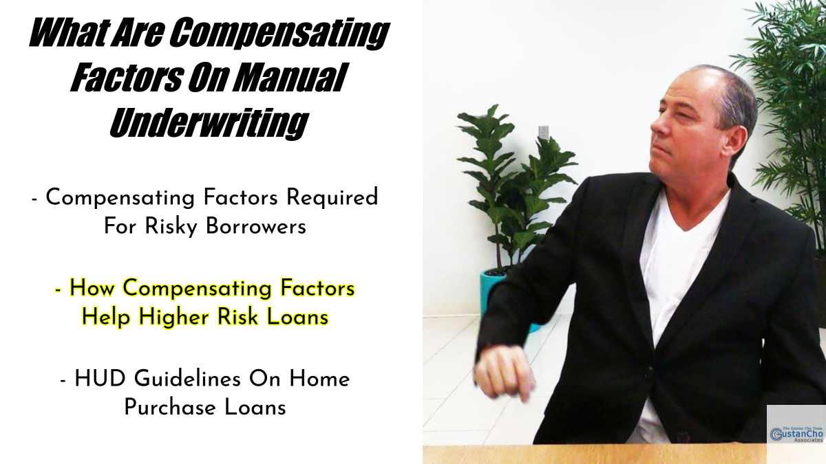 What Are Compensating Factors And Importance On Manual Underwriting