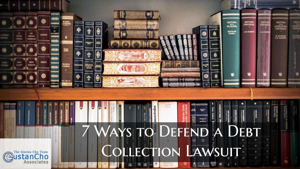 7 Ways To Defend A Debt Collection Lawsuit By Consumers