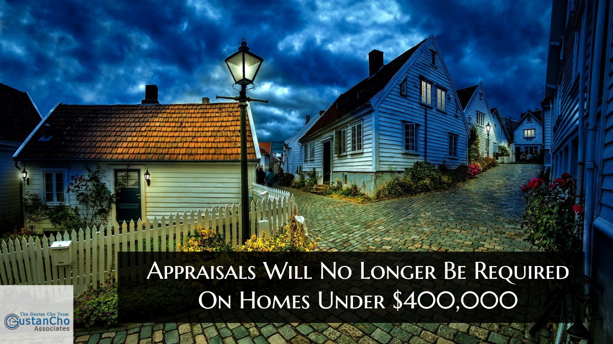 Appraisals Will No Longer Be Required On Homes Under $400,000