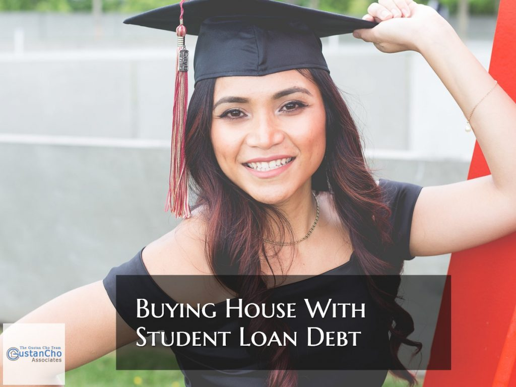 Buying House With Student Loan Debt