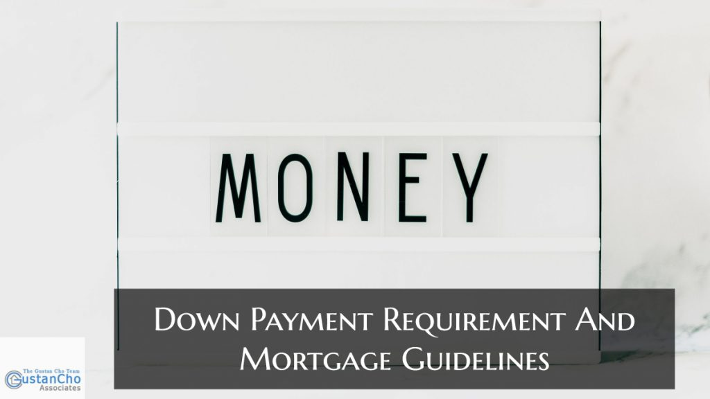 What are Down Payment Requirement And Mortgage Guidelines