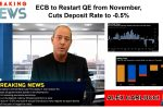 BREAKING NEWS: ECB to Restart QE from November, Cuts Deposit Rate to -0.5%