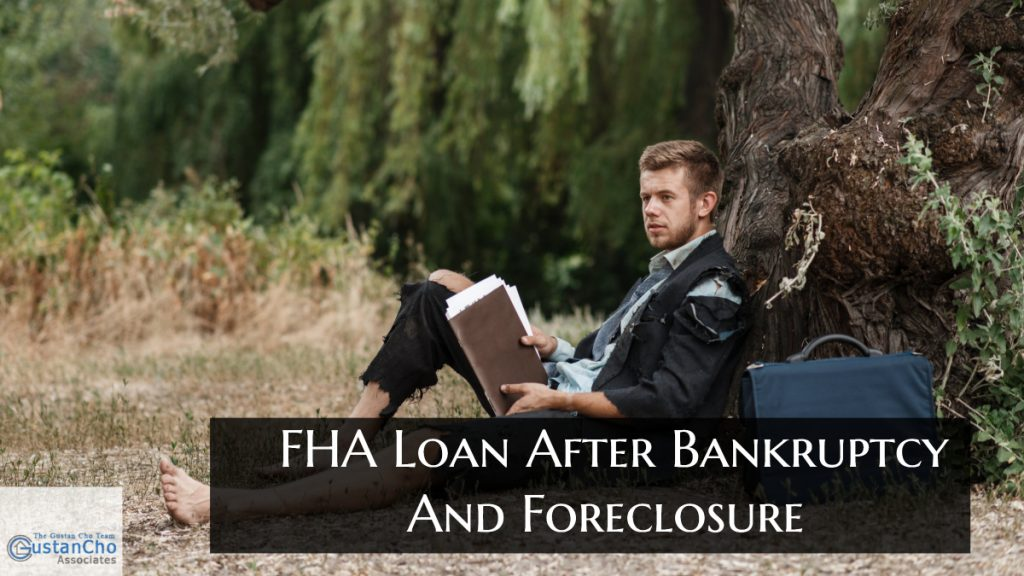 What are FHA Loan After Bankruptcy And Foreclosure