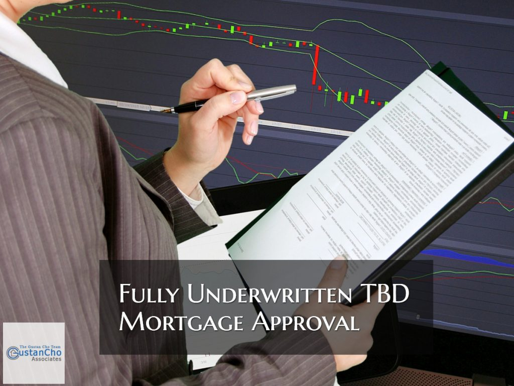 Fully Underwritten TBD Mortgage Approval