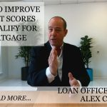 HOW TO IMPROVE CREDIT SCORES TO QUALIFY FOR MORTGAGE