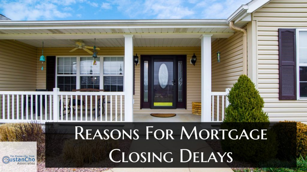 What are Reasons For Mortgage Closing Delays