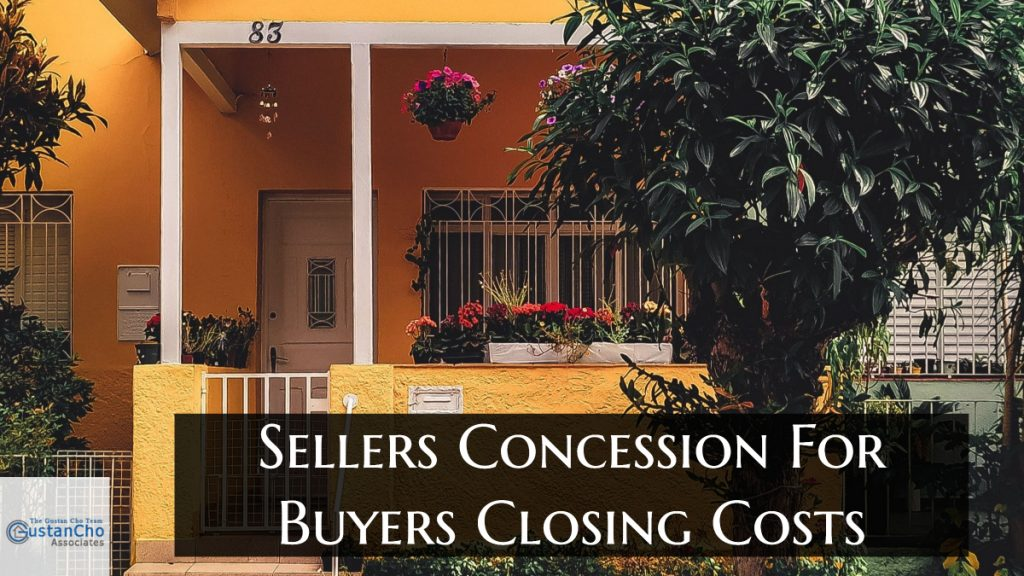 What are Sellers Concession For Buyers Closing Costs Guidelines