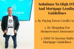 What are Solutions To High DTI And Mortgage Lending Guidelines